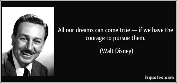 quote-all-our-dreams-can-come-true-if-we-have-the-courage-to-pursue-them-walt-disney-224598
